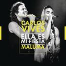 Ella Es Mi Fiesta (Remix) feat.Maluma/Carlos Vives