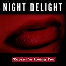 'Cause I'm Loving You/N.D. (Night Delight)