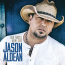 Old Boots, New Dirt/Jason Aldean