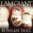 Russian Doll/I Am Giant