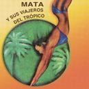 Mata y Sus Viajeros del Trópico/Mata y Sus Viajeros del Trópico