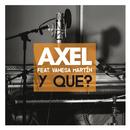 Y Que? feat.Vanesa Martin/Axel