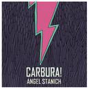 Carbura!/Angel Stanich