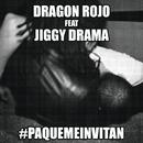 Pa' Qué Me Invitan feat.Jiggy Drama/Dragon Rojo