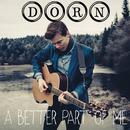 A Better Part of Me/DORN