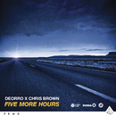 Five More Hours (Deorro x Chris Brown)/Deorro x Chris Brown