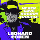 Never Gave Nobody Trouble (Live at Odense Soundcheck, 2013)/Leonard Cohen