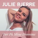 Tæt På Mine Drømme/Julie Bjerre