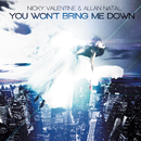 You Won't Bring Me Down feat.Allan Natal/Nikki