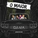 O Maior/D.A.M.A