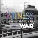 War feat.August+Us/Witness