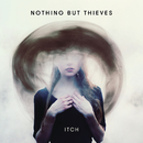 Itch (Single Version)/Nothing But Thieves