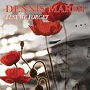 Lest We Forget/Dennis Marsh