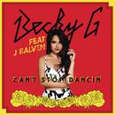 Can't Stop Dancin' (J Balvin Remix) feat.J. Balvin/Becky G