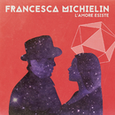 L'amore esiste/Francesca Michielin