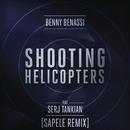 Shooting Helicopters (Sapele Remix) feat.Serj Tankian/Benny Benassi