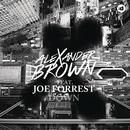 Down feat.Joe Forrest/Alexander Brown