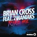 Take Me feat.2 Maniaks/Brian Cross