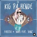 Kig På Hende feat.Skinz/Faustix