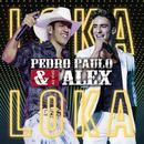 Loka Loka/Pedro Paulo & Alex