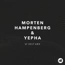 Vi' Helt Væk/Morten Hampenberg & Yepha