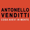 Cosa avevi in mente/Antonello Venditti