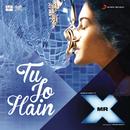 """Tu Jo Hain (From """"Mr. X"""")/Ankit Tiwari"""