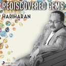 Rediscovered Gems: Hariharan/Hariharan