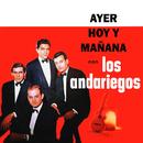 Ayer, Hoy y Mañana Con Los Andariegos/Los Andariegos