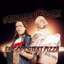 En sinnsykt godt stekt pizza/Staysman & Lazz + Innertier