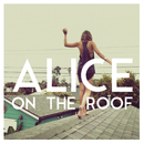 Easy Come Easy Go - EP/Alice on the roof