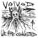 We Are Connected/Voivod