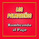 Rumbeando al Pago/Los Palmareños