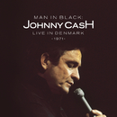 Man in Black: Live in Denmark 1971/JOHNNY CASH