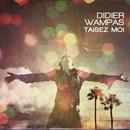 Taisez moi/Didier Wampas