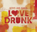 Love Drunk/Boys Like Girls