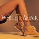 Walk This Way/The White Tie Affair