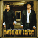 Back When I Knew It All/Montgomery Gentry