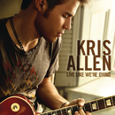 Live Like We're Dying/Kris Allen