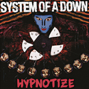 Hypnotize/System Of A Down