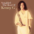 Songbird: The Best Of Kenny G/Kenny G