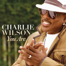 You Are/Charlie Wilson