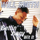 Gettin' Jiggy Wit It/Will Smith