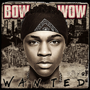 Wanted/Bow Wow