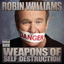 Weapons Of Self Destruction/Robin Williams