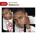 Playlist: The Very Best Of Bow Wow/Bow Wow