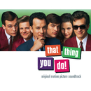 That Thing You Do! Original Motion Picture Soundtrack/Original Motion Picture Soundtrack
