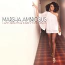 Late Nights & Early Mornings/Marsha Ambrosius