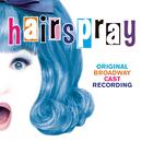 Hairspray (Original Broadway Cast Recording)/Original Broadway Cast of Hairspray