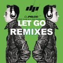 Let Go - Remixes feat.Club 24,Ivan Mateluna/DJ Pelos
